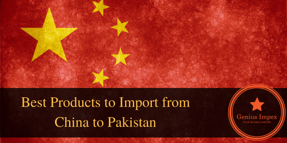 Best Products to Import from China to Pakistan