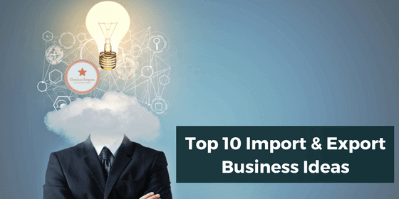 TOP 10 Money Making Import Export Business Ideas in Pakistan for 2018