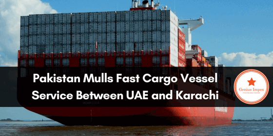 Pakistan Mulls Fast Cargo Vessel Service Between UAE and